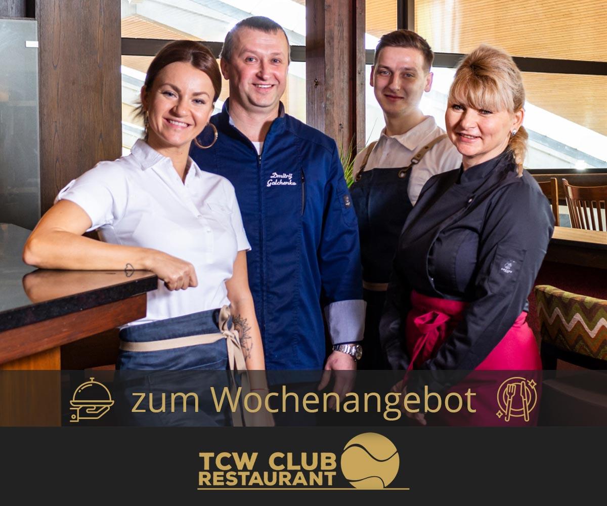 Wochenangebot TCW Club Restaurant